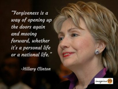 Forgiveness is a way of moving forward...Hillary Clinton Quotes