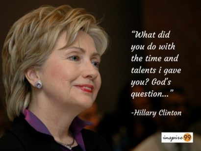Gods question to you ...Hillary Clinton Quotes