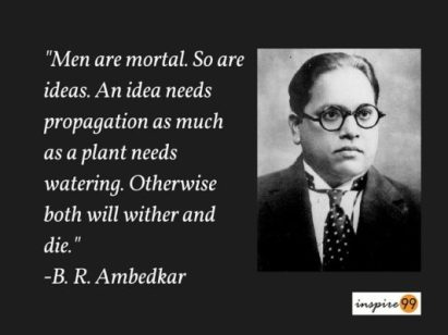 men are mortal quotes, ambedkar quote on ideas, ideas are immortal quotes, ideas quotes, inspiring quotes