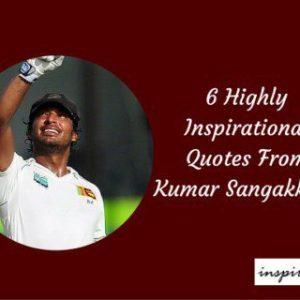 6 Highly Inspirational Quotes From Kumar Sangakkara