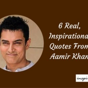 6 Real, Inspirational Aamir Khan Quotes And Life Lessons