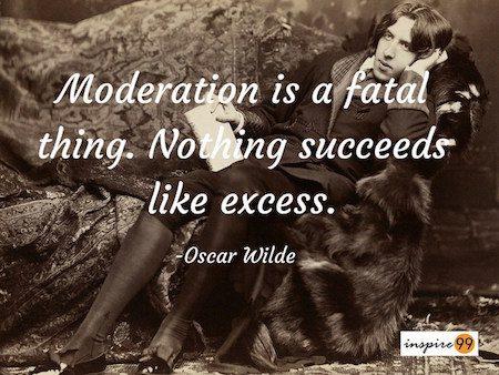 moderation quote oscar wilde, oscar wilde quote collection, oscar wilde quotes meaning, oscar wilde motivation