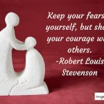 Keep Your Fears To Yourself – Robert Louis Stevenson