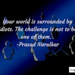 Your World Is Surrounded By Idiots!  – Being Yourself, Quote