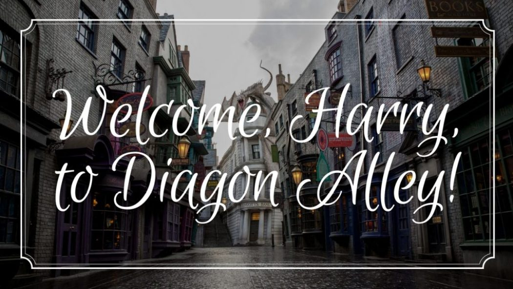Welcome, Harry, to Diagon Alley!