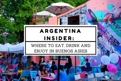 WHERE TO EAT, DRINK AND ENJOY IN BUENOS AIRES