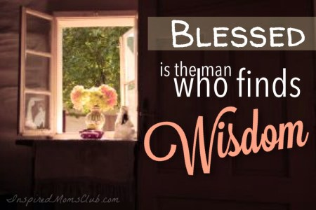 Blessed Is The Man Who Finds Wisdom