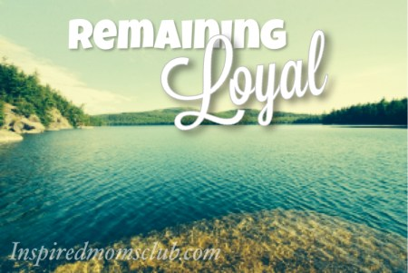 Remaining Loyal