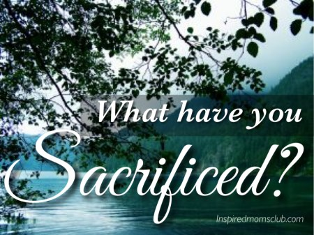What Have You Sacrificed?