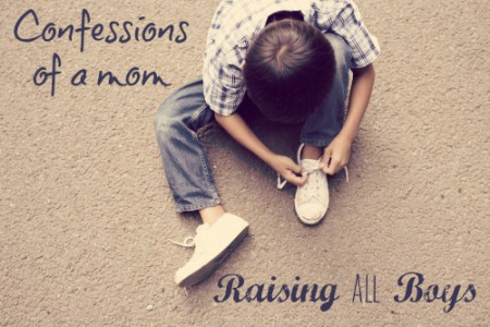 Confessions Of A Mom Raising All Boys