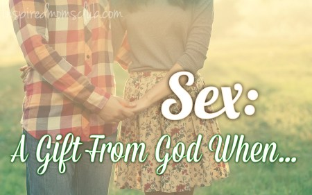Sex: A Gift From God When…