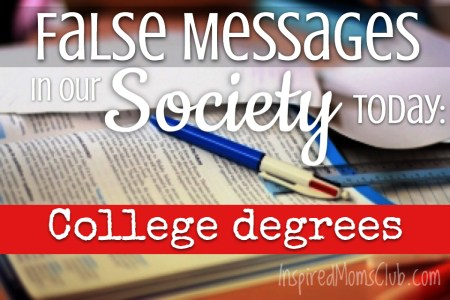 False Messages in Our Society Today: College Degrees