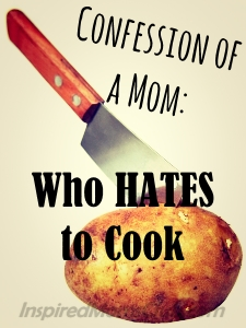 Confession of a Mom Who Hates to Cook