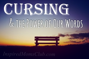 Cursing and The Power of Our Words