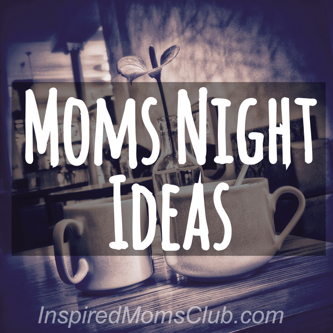 moms night out ideas