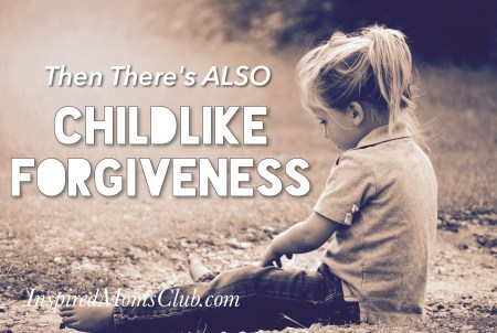 Then There Is Also Childlike Forgiveness
