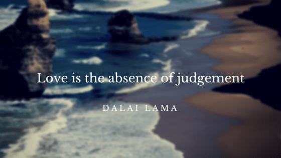 Love is the absence of judgement quote
