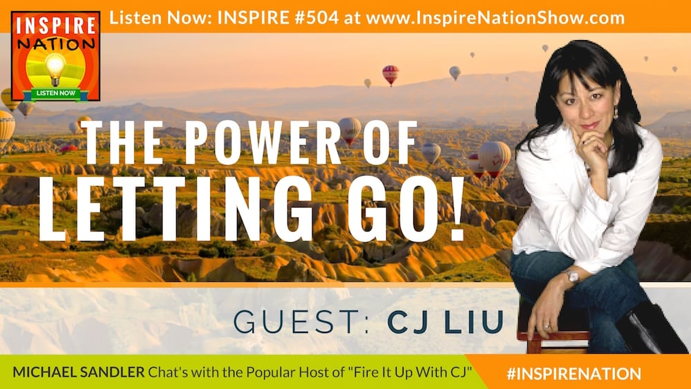 Listen to Michael Sandler's interview with CJ Liu on the power of letting go!