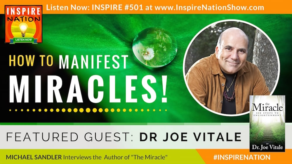 Listen to Michael Sandler's interview with Dr. Joe Vitale on manifesting miracles!