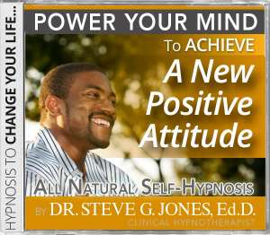 Achieve a New Positive Attitude hypnosis by Steve G Jones