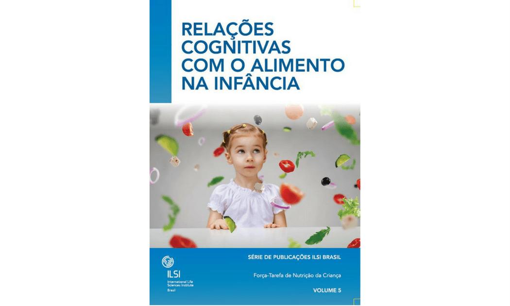 Relações Cognitivas com o Alimento na Infância, Fga. Dra. Patrícia Junqueira e ILSI Brasil