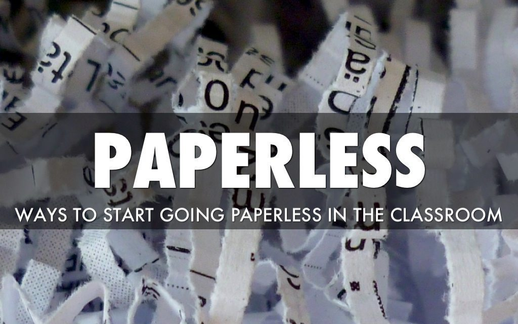 3 Ways to Start Moving Towards a Paperless Classroom