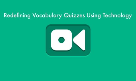Redefining Vocab Quizzes using Technology