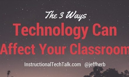 The 3 Ways Technology Can Affect Your Classroom