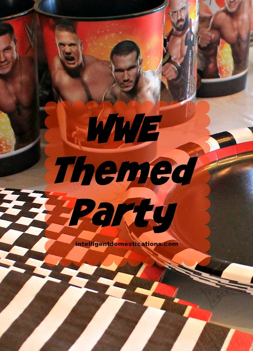 WWE Themed party ideas.intelligentdomestications.com