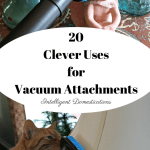 20 Clever Uses for Vacuum Attachments.intelligentdomestications.com