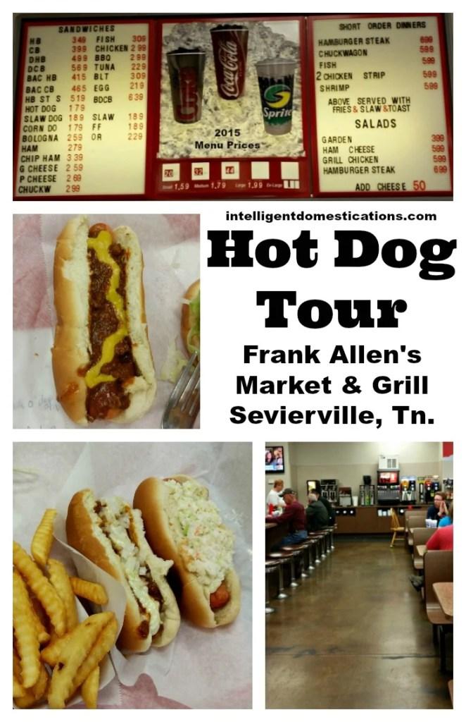 Hot Dog Tour stop #8 at Frank Allen's Market & Grill in Sevieville, Tn.intelligentdomestications.com