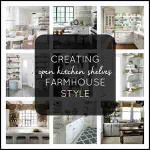 Creating open kitchen shelves farmhouse style in your own kitchen.