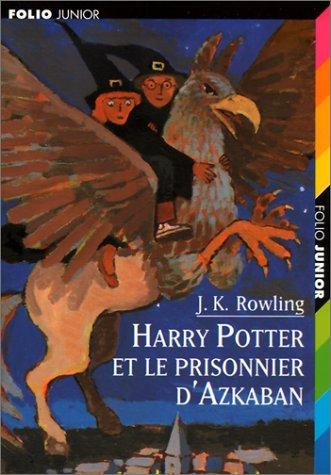 Harry Potter et le prisonnier d'Azkaban (J.K. Rowling)