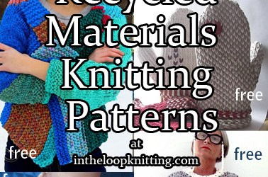 Knitting Patterns Using Recycled Materials