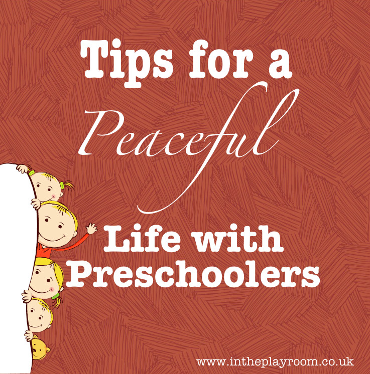 Tips for a peaceful life with preschoolers from www.intheplayroom.co.uk