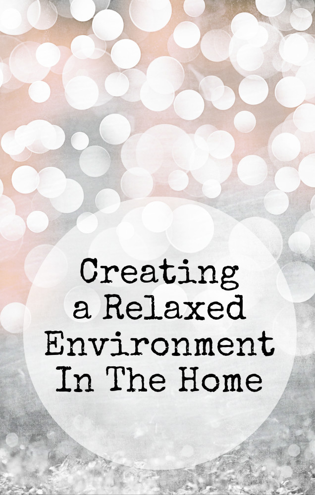 Creating a relaxed environment in the home