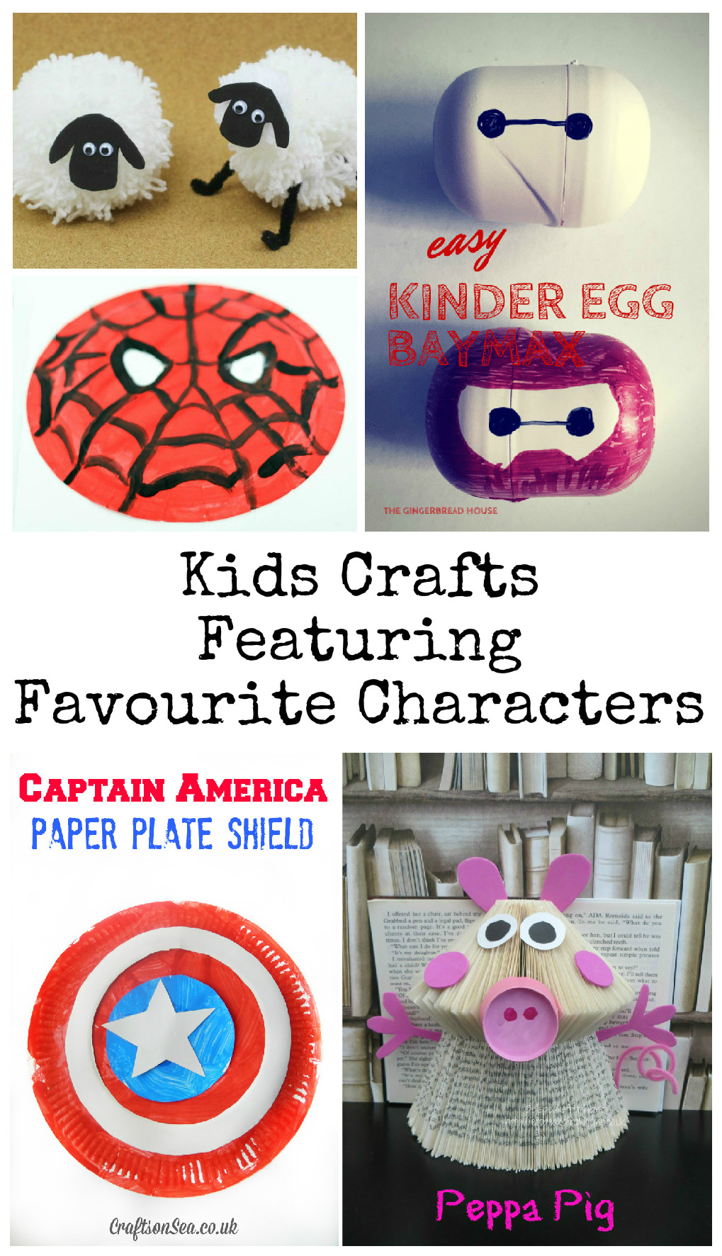 Kids crafts featuring favourite characters, spiderman, baymax, peppa pig, captain america, shaun the sheep