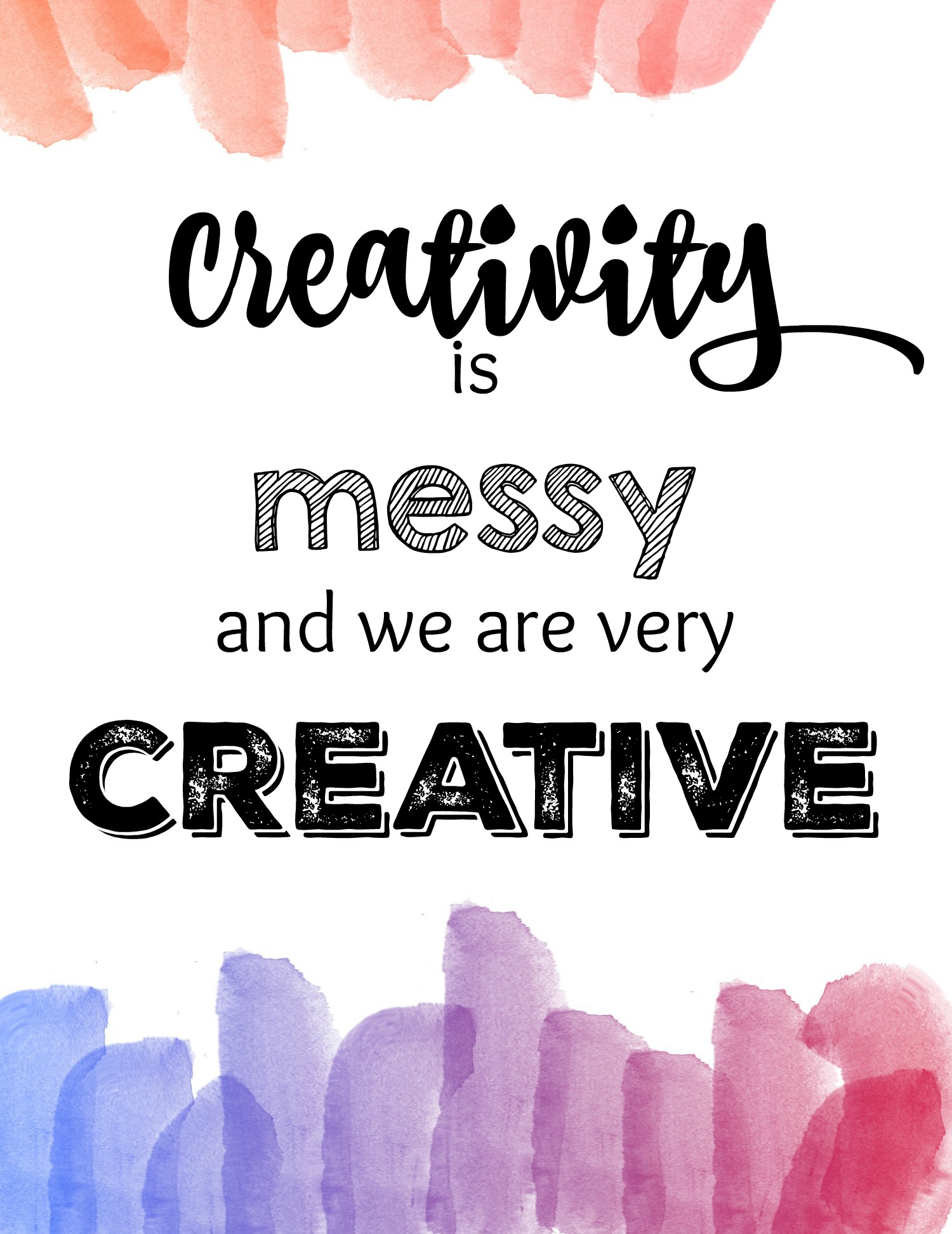 """""""Creativity is messy and we are very creative"""" quote for children's room or playroom"""
