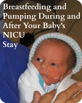 Breastfeeding and Pumping During and After your baby's NICU stay