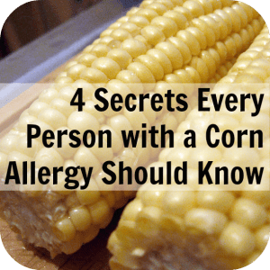 4 Secrets every person with a corn allergy should know