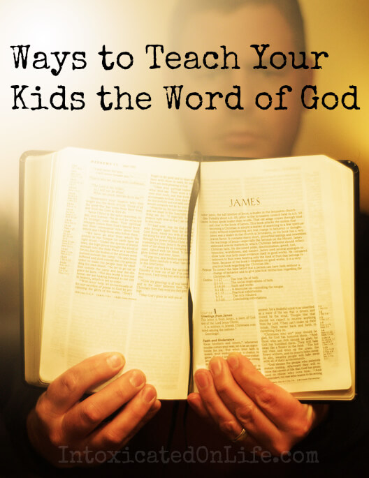 Ways to Teach Your Kids the Word of God