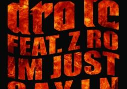 """DRO FE x Z-RO """"I'M JUST SAYIN"""" – PRODUCED BY HAPPY P"""