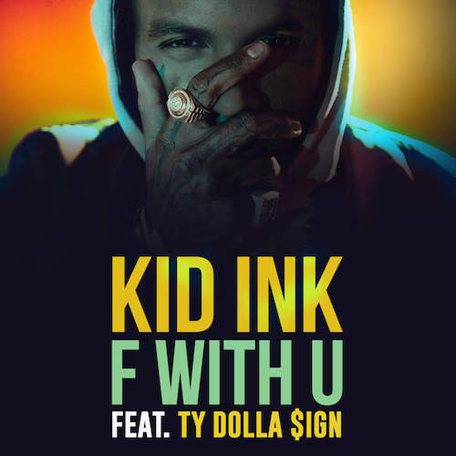 kid ink ty dolla sign f with u