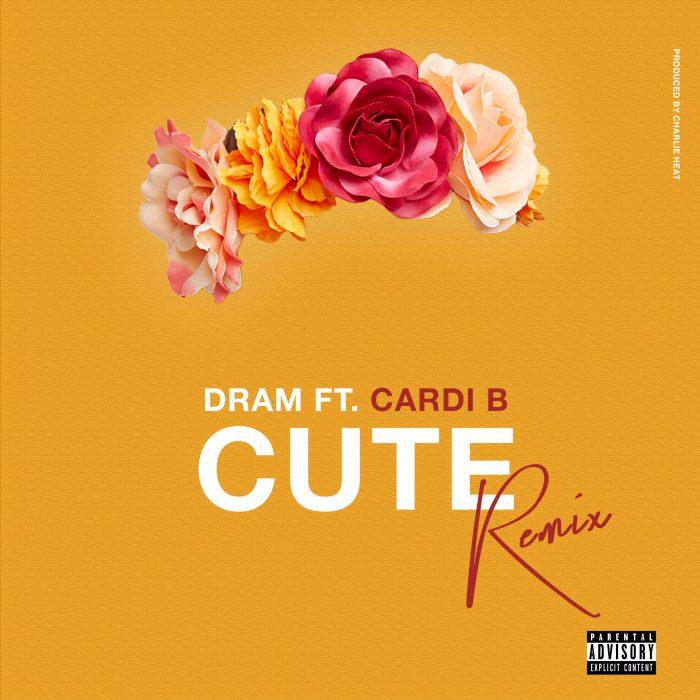 dram ft cardi b cute remix