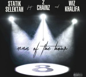 statik selektah ft 2 chainz and wiz khalifa man of the hour