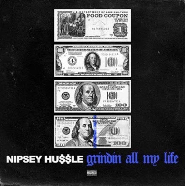 nipsey hussle grindin all my life