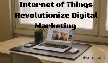 How IoT will change Digital Marketing