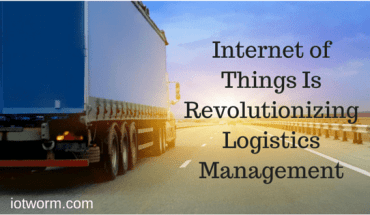 How IoT changes Logistic Management