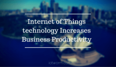IoT increase business productivity