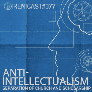 077-anti-Intellectualism-conversations-on-faith-and-culture-an-irenicon-300x300